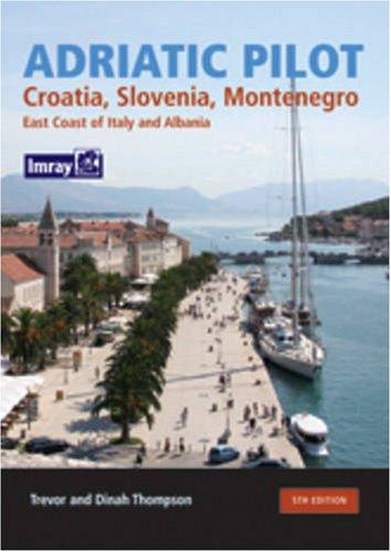 9780852889701: Adriatic Pilot: Croatia, Slovenia, Montenegro, East Coast of Italy, Albania