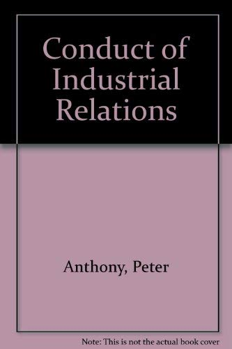 The Conduct of Industrial Relations: Anthony P D