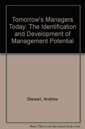 Tomorrow's Managers Today: The Identification and Development of Management Potential: Stewart...