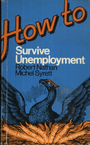 9780852923030: How to Survive Unemployment: Creative Alternatives