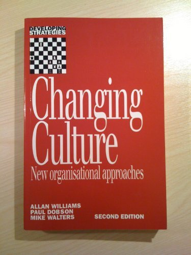 9780852925331: Changing Culture: New Organisational Approaches (Developing Strategies)