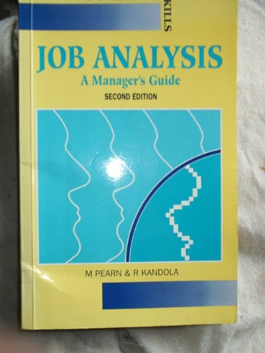 Job Analysis : A Practical Guide for Managers: Pearn, Michael; Kandola, Rajvinder