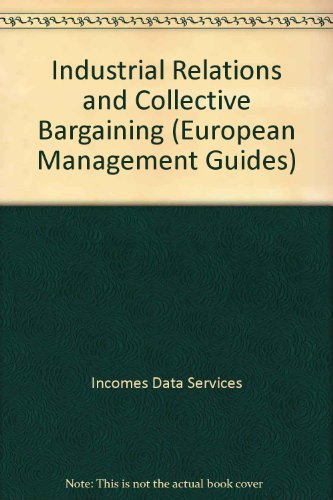 Industrial Relations and Collective Bargaining (European Management Guides)
