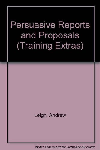 9780852926765: Persuasive Reports and Proposals (Training Extras)
