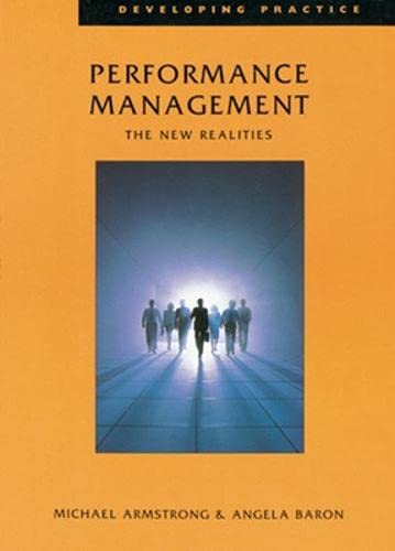 Performance Management: The New Realities (Developing Practice)