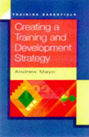 9780852927328: Creating a Training and Development Strategy (Training Essentials)