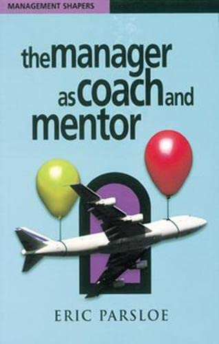 9780852928035: The Manager as Coach and Mentor (Management Shapers)