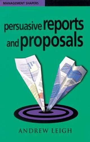 9780852928097: Persuasive Reports and Proposals (Management Shapers)
