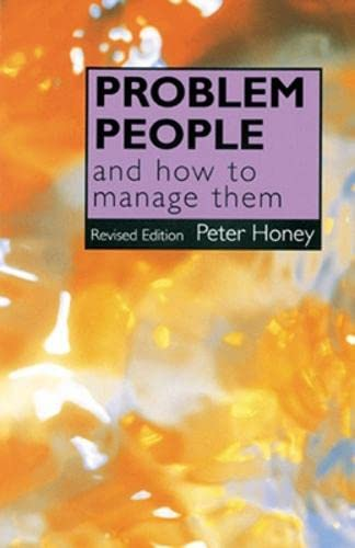 Problem People: And How to Deal With Them (9780852928882) by Peter Honey