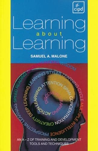 Learning About Learning: An A-Z of Training: Malone, Samuel