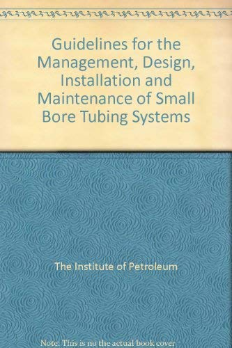 9780852932759: Guidelines for the Management, Design, Installation and Maintenance of Small Bore Tubing Systems
