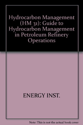 9780852934159: Hydrocarbon Management (HM 31): Guide to Hydrocarbon Management in Petroleum Refinery Operations