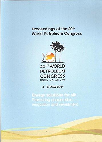 Proceedings of the 20th World Petroleum Congress. 4-8 December, 2011, Doha, Qatar