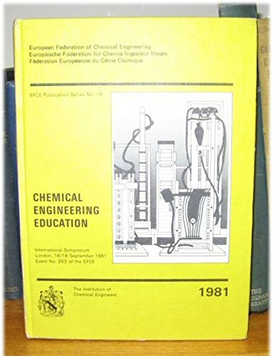 Chemical Engineering Education: Conference Proceedings: Institution of Chemical Engineers Staff