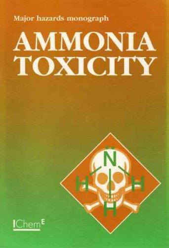 9780852952313: Ammonia Toxicity Monograph (Major Hazards Monograph Series) - IChemE (Major Hazards Monograph Series)