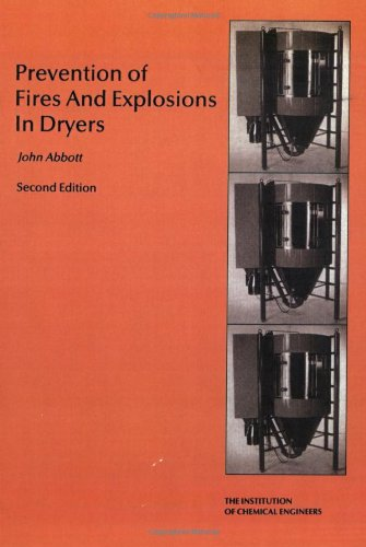 9780852952573: Prevention of Fires and Explosions in Dryers--A User Guide - IChemE
