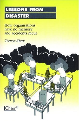 9780852953075: Lessons from Disaster: How Organisations Have No Memory and Accidents Recur - IChemE