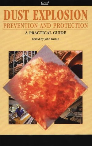 9780852954102: Dust Explosion Prevention and Protection: A Practical Guide - IChemE