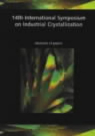 9780852954249: 14th International Symposium on Industrial Crystallization (Symposium on Industrial Crystallization// Proceedings) - IChemE (Symposium on Industrial Crystallization// Proceedings)