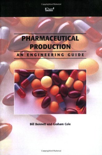 Pharmaceutical Production: An Engineering Guide (9780852955192) by Bill Bennett; Graham Cole