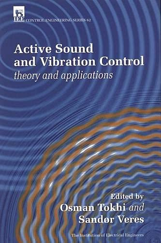 Active Sound and Vibration Control: Theory and Applications: Tokhi/Veres