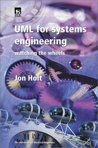 UML (Unified Modelling Language) for Systems Engineers: Holt, Jon