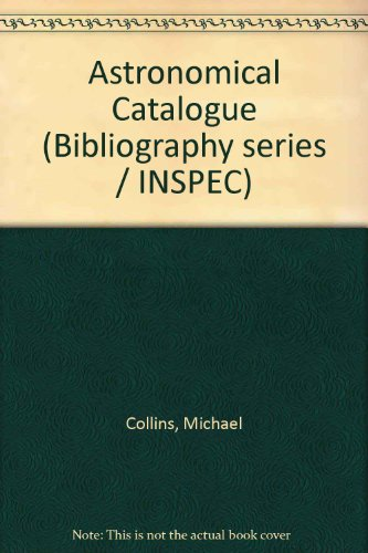 9780852964408: Astronomical Catalogue (Bibliography series / INSPEC)