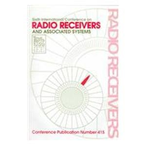 9780852966433: Sixth International Conference on Radio Receivers and Associated Systems: 26-27 September 1995