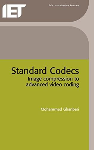 9780852967102: Standard Codecs: Image Compression to Advanced Video Coding
