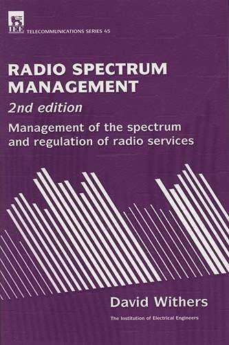 9780852967706: Radio Spectrum Management: Management of the spectrum and regulation of radio services (Telecommunications)
