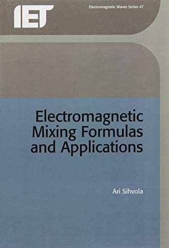 9780852967720: Electromagnetic Mixing Formulae and Applications (IEEE Electromagnetic Waves Series, 47)