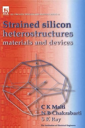 9780852967782: Strained Silicon Heterostructures: Materials and Devices (Iee Circuits, Devices and Systems Series, 12)