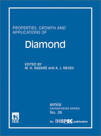 Properties, Growth and Applications of Diamond (Emis: M. H. Nazare;