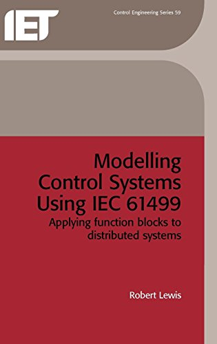9780852967966: Modelling Control Systems Using IEC 61499. Applying function blocks to distributed systems (Iee Control Engineering)