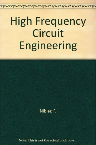High Frequency Circuit Engineering: Nibler, F., Soin, Randeep Singh