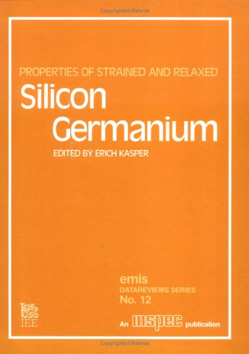 9780852968260: Properties of Strained and Relaxed Silicon Germanium (E M I S DATAREVIEWS SERIES)