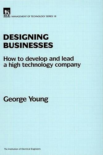 9780852968918: Designing Businesses: How to Develop and Lead a High-Technology Company