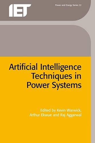 Artificial Intelligence Techniques in Power Systems (Energy Engineering): The Institution of ...