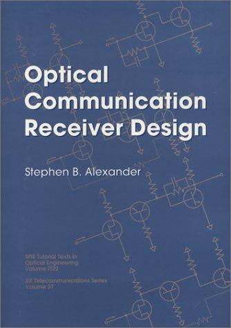 9780852969007: Optical Communication Receiver Design (I E E TELECOMMUNICATIONS SERIES)