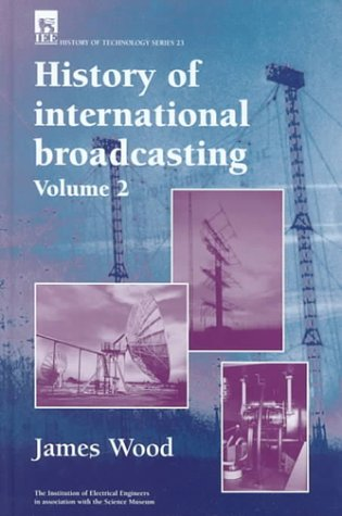 9780852969205: History of International Broadcasting: v. 2 (IEE History of Technology)