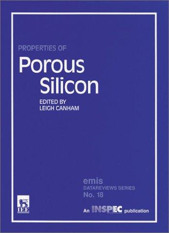 9780852969328: Properties of Porous Silicon (EMIS Datareviews)
