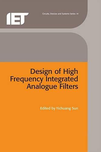 9780852969762: Design of High Frequency Integrated Analogue Filters (Iee Circuits, Devices and Systems Series, 14)