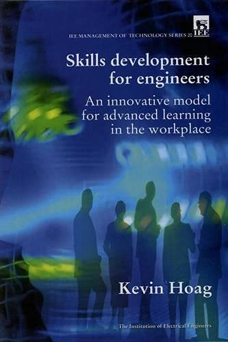 9780852969793: Skill Development for Engineers: An Innovative Model for Advanced Learning in the Workplace (I E E Management of Technology Series)