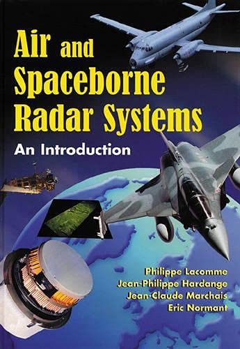 Air and Spaceborne Radar Systems: An Introduction: P. Lacomme; J.C.