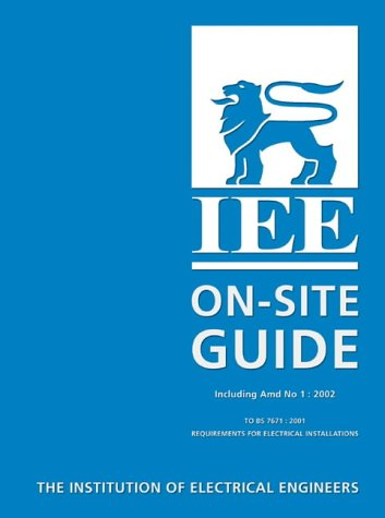 IEE On-site Guide Including Amd No 1 . 2002: Institute of Electrical Engineers