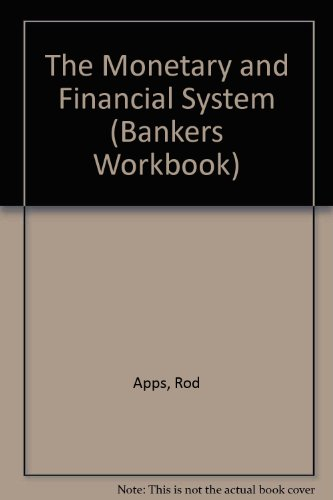 The Monetary & Financial System (Bankers Workbook Series): Lipscombe, Geoff