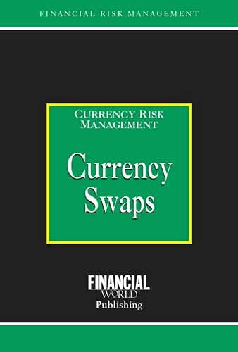9780852974360: Currency Swaps: Currency Risk Management (Risk Management Series)