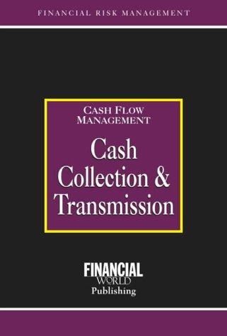 9780852974483: Cash Collection and Transmission (Risk Management Series: Cash Flow Management)