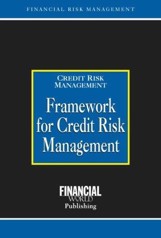 9780852974490: Framework for Credit Risk Management (Risk Management Series: Credit Risk Management)