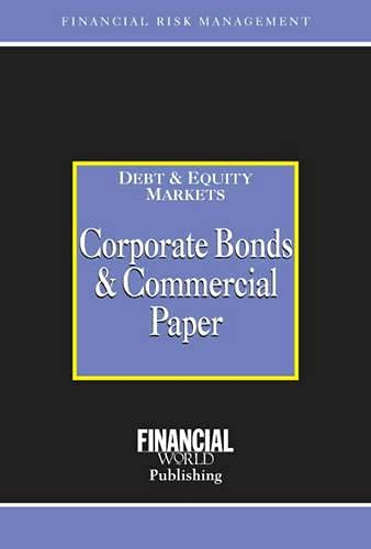9780852974568: Corporate Bonds and Commercial Paper: Debt Equity Markets (Risk Management Series)